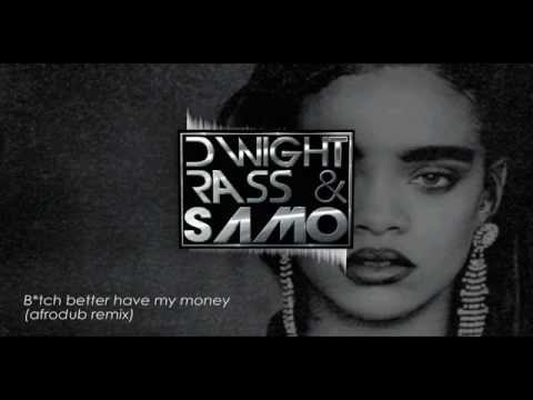 DRSM - B*tch better have my money (afrodub) *FREEDOWNLOAD*-*NEWLINK*