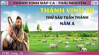 Thánh Vịnh 30 Thái Nguyên - Thứ Sáu Tuần Thánh - Năm A