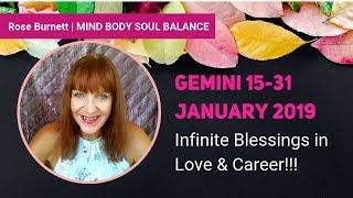 Gemini 15 - 31 January 2019 *Infinite Blessings in Love & Career*