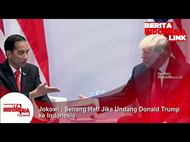 Jokowi ; senang hati mengundang Donald Trump ke Indonesia.