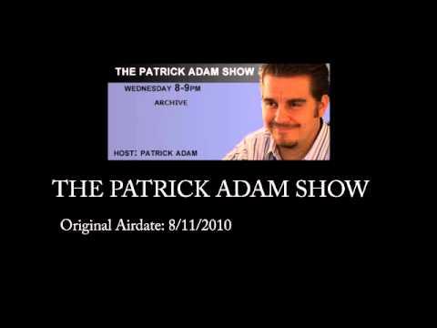 8/11/2010 - The Patrick Adam Show