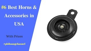 Top 6 Best Horns Accessories in USA – Best Car Products Amazon