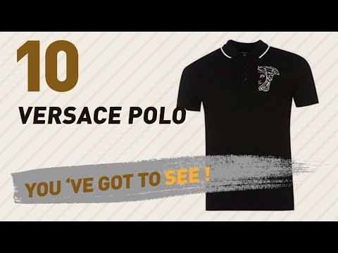 Versace Polo, Uk Collection // Most Popular 2017