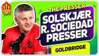 Solskjaer Press Conference Reaction! Real Sociedad vs Manchester United
