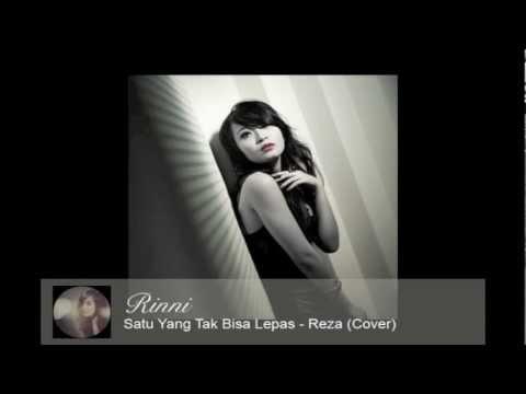Rinni - Satu Yang Tak Bisa Lepas (Reza) Cover