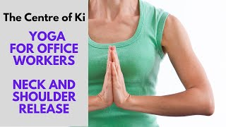 Yoga for office workers - neck and shoulder release