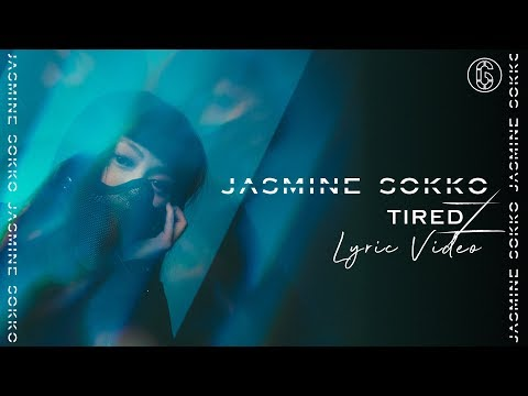 Jasmine Sokko - Tired - Lyric   6CAST