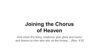 Joining the Chorus of Heaven