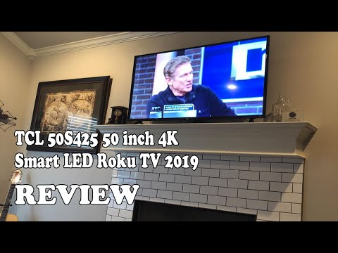 TCL 50S425 50 inch 4K Smart LED Roku TV 2019 Review