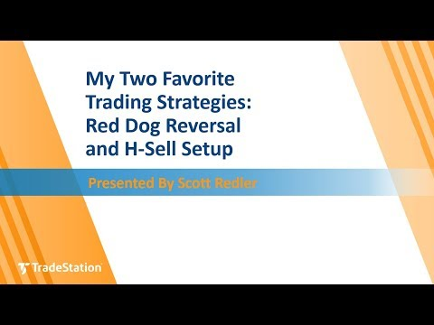 My Two Favorite Trading Strategies: Red Dog Reversal and H-Sell Setup