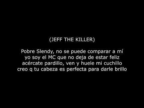 Rap De Jeff The Killer Vs Slenderman De Keyblade Letra