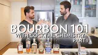 Bourbon 101 - Wİth Cocktail Chemistry! Part 1 of 2