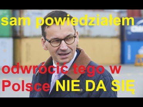 Morawiecki premierem , mówi , że nie da się odwrócić tego w Polsce