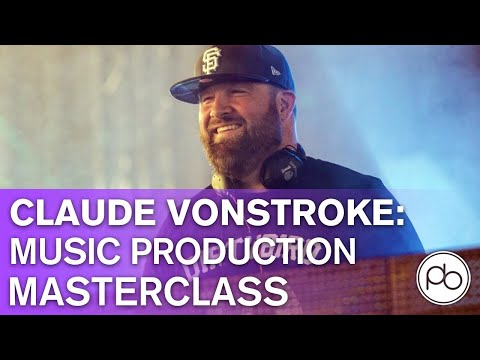 Claude VonStroke Music Production Masterclass - Ableton Live