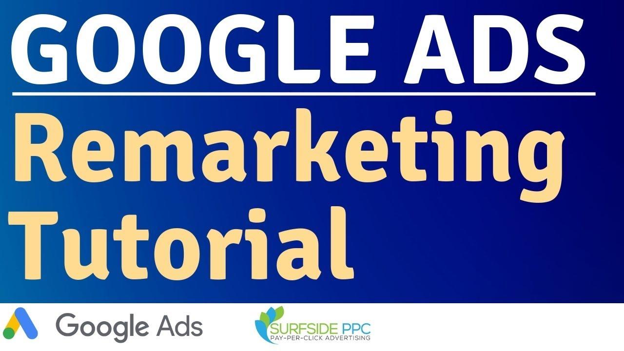 Google Ads Remarketing Tutorial