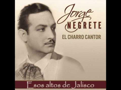 Jorge Negrete - Esos altos de Jalisco
