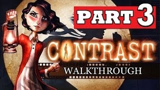 CONTRAST Gameplay Walkthrough Part 3 [HD] Lets Play Playthrough PS4 XBOX 360 PC