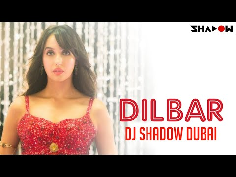 Dilbar Remix   DJ Shadow Dubai   Satyameva Jayate   Nora Fatehi   John Abraham