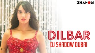 Dilbar Remix | DJ Shadow Dubai | Satyameva Jayate | Nora Fatehi | John Abraham