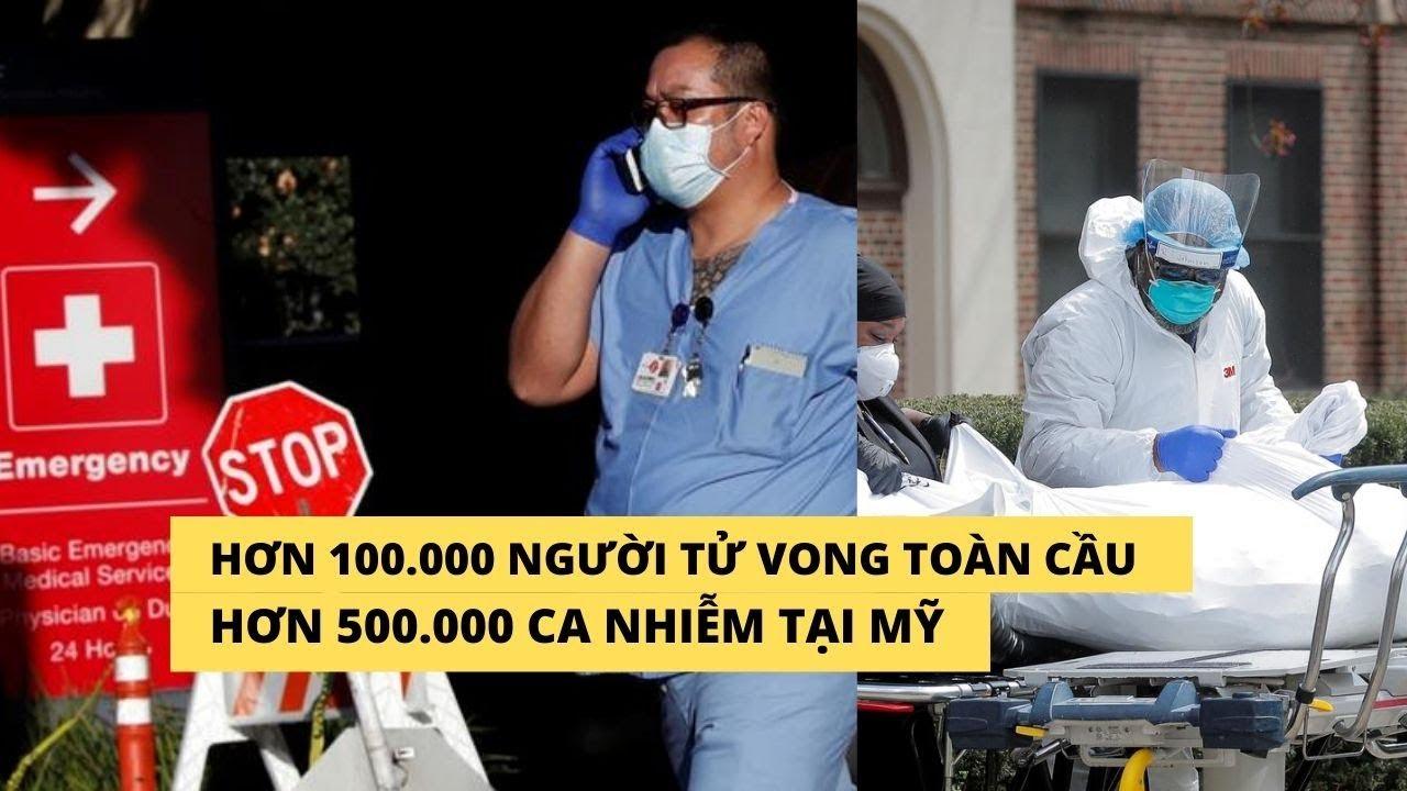 Hơn 100.000 người tử vong vì Covid-19 toàn cầu, số ca nhiễm tại Mỹ vượt 500.000