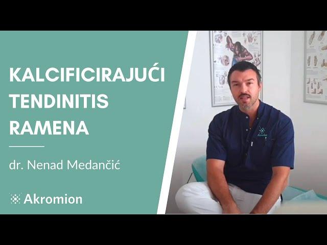Kalcificirajući tendinitis ramena - Dr. Nenad Medančić - Specijalna bolnica Akromion