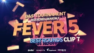 [B&S] Tournament 2015 KOREA S2 - Round of 16 Fever #7