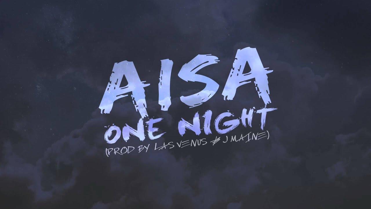 Aisa - One Night (Prod. Las Venus & J Maine)