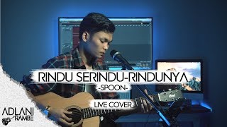 Rindu Serindu-Rindunya - Spoon (Video Lirik) | Adlani Rambe [Live Cover]