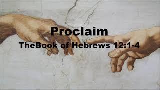 Proclaim -  Book of Hebrews 12:1-4