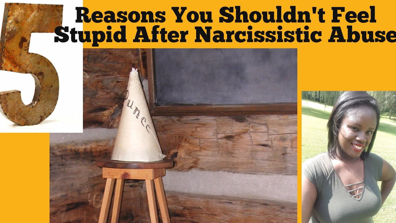 Pillow Talk : Help I Feel Stupid After Narcissistic Abuse 5 Reasons Not to  Feel Stupid