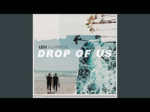 Letra Levi Hummon  – Drop Of Us