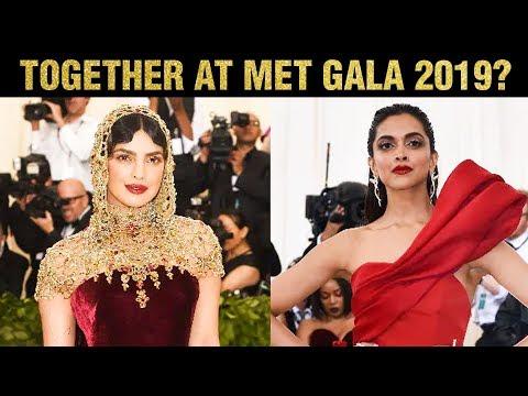 Deepika Padukone Priyanka Chopra To Attend MET GALA 2019 Together?