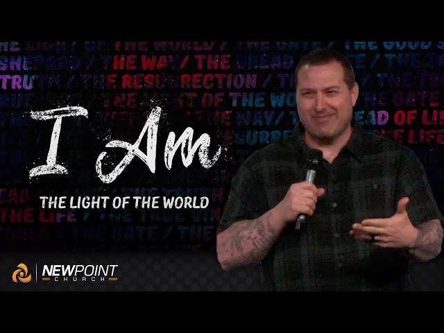 The Light of the World | I AM [ New Point Church ]