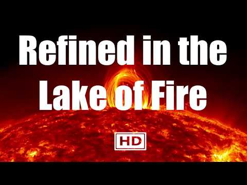 Refined in the Lake of Fire | The true meaning of Hell Fire