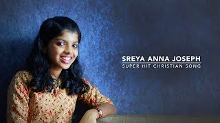 Sadayame | Sreya Anna Joseph | New Malayalam Christian Song©