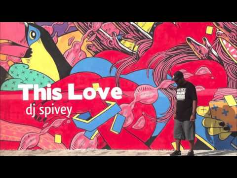 """This Love"" (A Soulful House Mix) by DJ Spivey"