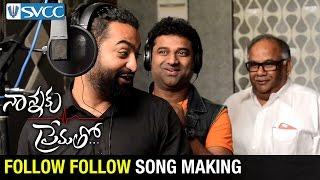 Follow Follow Song Making | Nannaku Prematho Telugu Movie | NTR | Rakul Preet | DSP | SVCC