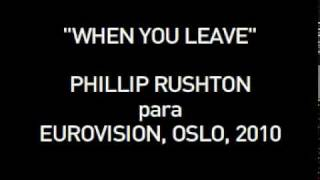 """When You Leave"" - Phillip Rushton para Eurovision 2010, Oslo"
