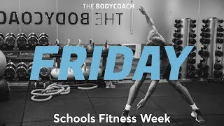 Schools Fitness Week | Fri 16th March | The Body Coach
