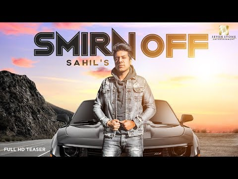 SMIRN OFF - Official Teaser | Sahil | Latest Punjabi Song 2018 | Seven Stone Entertainment