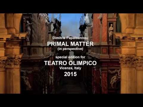 PRIMAL MATTER (2015) / in perspective / special edition for the Teatro Olimpico