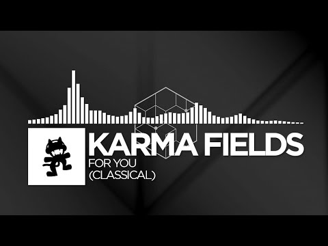 Karma Fields - For You (Classical) [Monstercat LP Release]