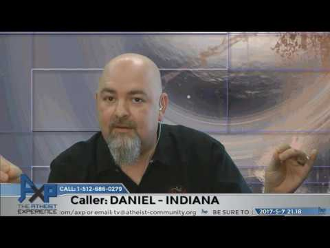 Atheist experience - Daniel from Indiana
