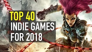 TOP 40 BEST UPCOMING INDIE GAMES of 2018