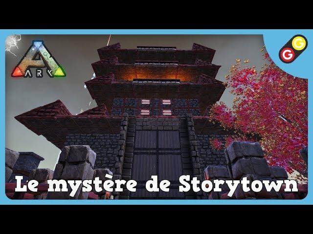 ARK : Survival Evolved - Le mystère de Storytown [FR]