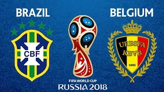 Brazil vs Belgium    Match 58    FIFA World Cup Russia 2018   06/07/2018   FIFA 18 Game Play