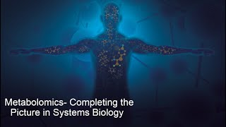 Metabolomics: Completing the Picture in Systems Biology
