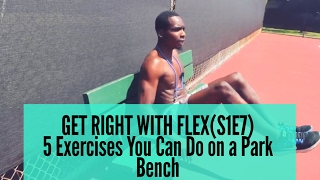 Get Right With FLEX S1E7   5 Bodyweight Exercises you can do anywhere with a Bench