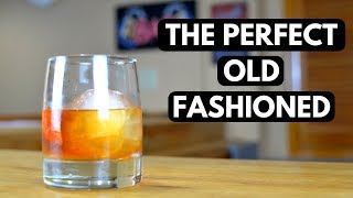 How to Make tнe PERFECT Old Fashioned