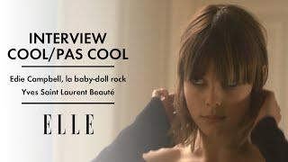 L Interview Cool Pas Cool D Edie Campbell